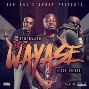 B3nchMarQ - Wayase ft Ice Prince